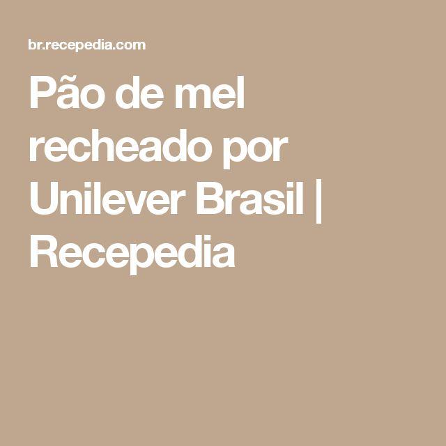 Pão de mel recheado por Unilever Brasil | Recepedia