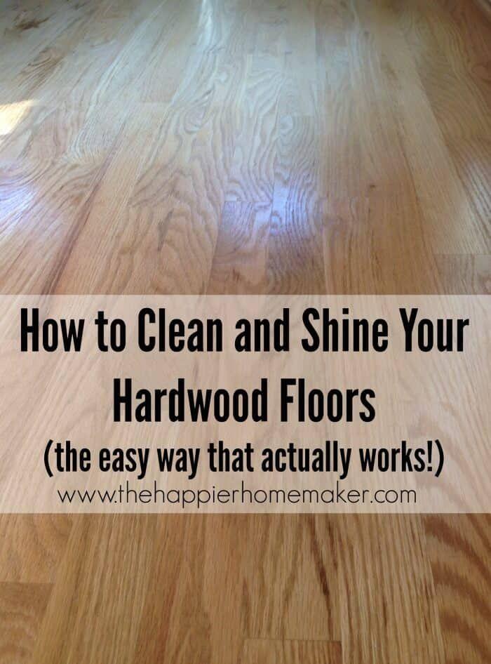 How To Clean And Shine Hardwood Floors Clean Hardwood Floors