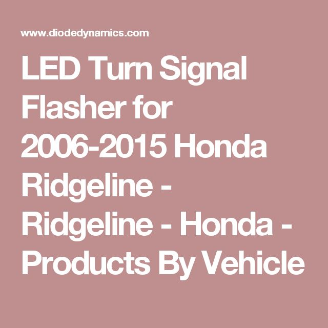 LED Turn Signal Flasher for 2006-2015 Honda Ridgeline - Ridgeline - Honda - Products By Vehicle