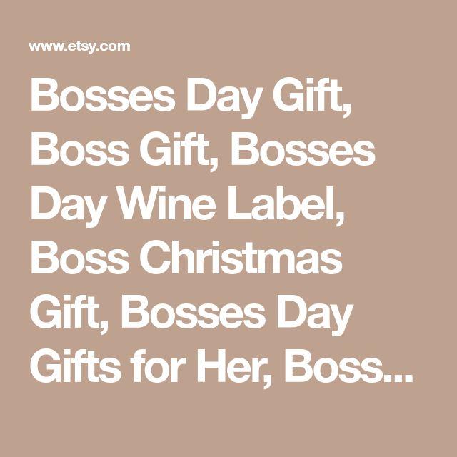 Bosses Day Gift, Boss Gift, Bosses Day Wine Label, Boss Christmas Gift, Bosses Day Gifts for Her, Bosses Day Gifts for Him, Christmas Gift