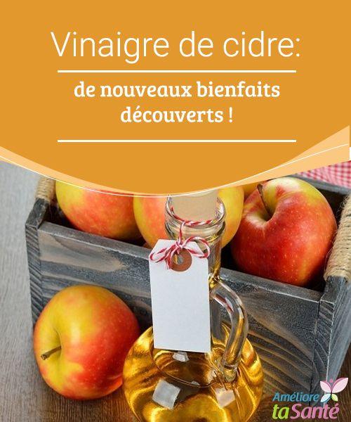 Vinaigre de cidre : de nouveaux bienfaits découverts !  Le vinaigre de cidre présente de multiples bienfaits pour la santé. D'ailleurs, des scientifiques viennent de découvrir de nouvelles vertus surprenantes !
