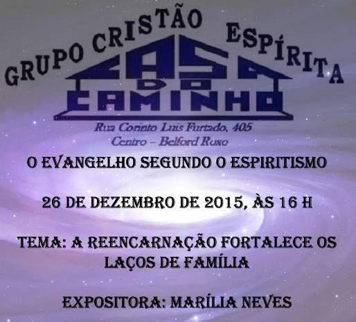 Grupo Cristão Espírita Casa do Caminho Convida para a sua Palestra Pública – Belford Roxo – RJ - http://www.agendaespiritabrasil.com.br/2015/12/23/17792/