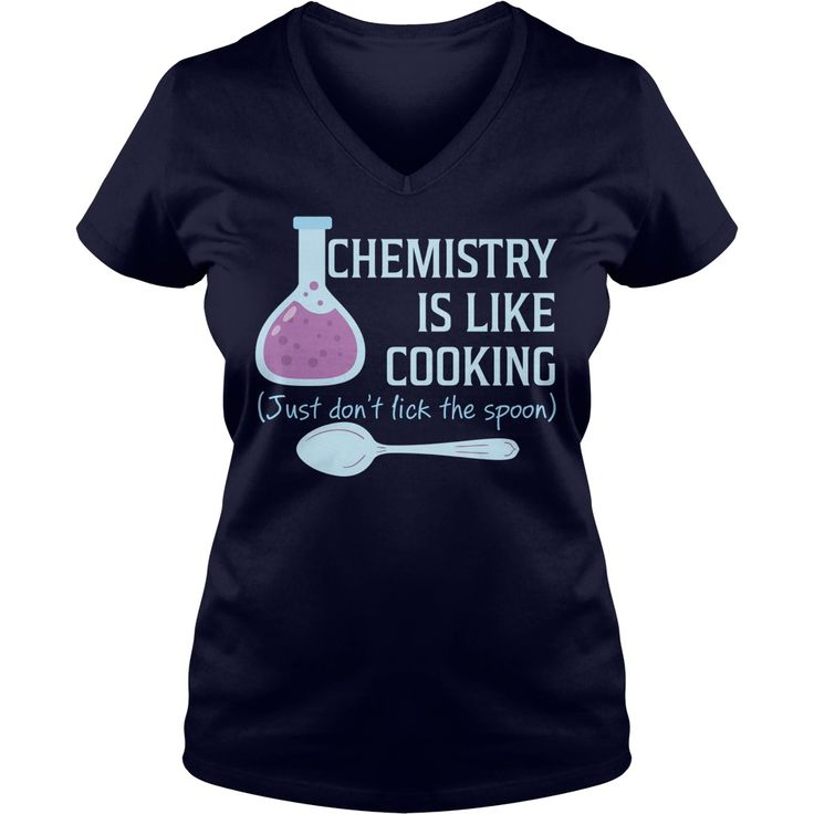 CHEMISTRY IS LIKE COOKING FUNNY SCIENCE T SHIRT