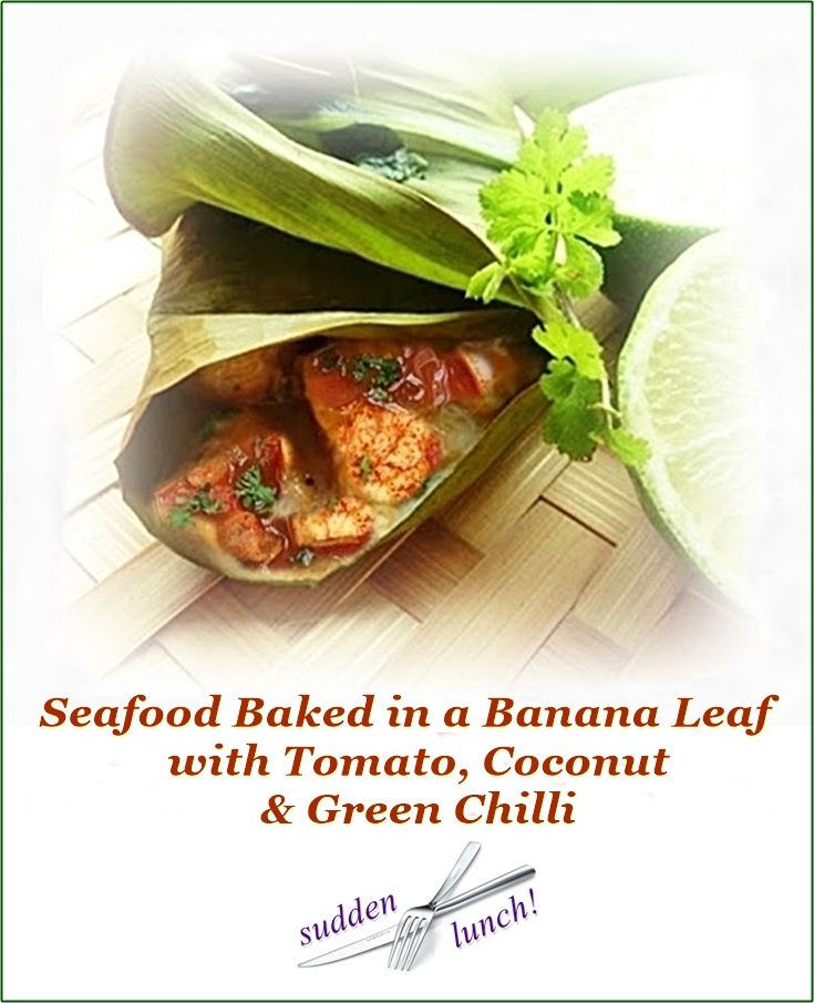 Foil would work instead of the banana leaf for baking fish but it's not quite so splendid.