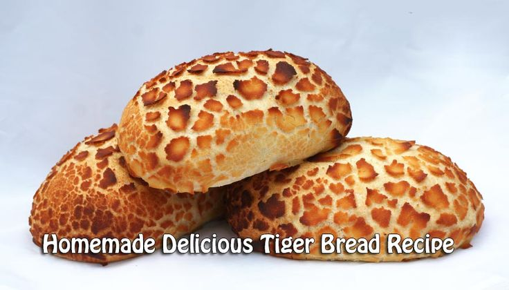 Homemade Delicious Tiger Bread Recipe Homemade Delicious Tiger Bread Recipe me an myfamily just lovetiger bread i would eat it every dayif i could, I used to buy this bread from the grocery