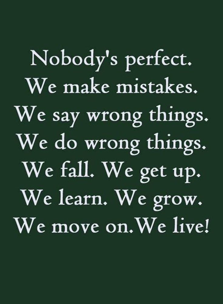 Nobodys Perfect We Fall We Get Up We Learn We Grow We Move On