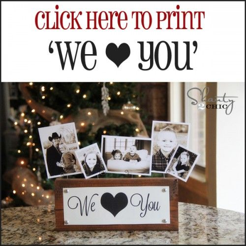 Free Printable | Here- http://www.shanty-2-chic.com/wp-content/uploads/2012/12/Print-We-Love-You-Printable.pdf