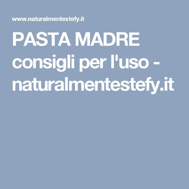 PASTA MADRE consigli per l'uso - naturalmentestefy.it