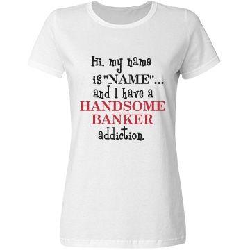 Handsome Banker Crush. | Funny shirt.