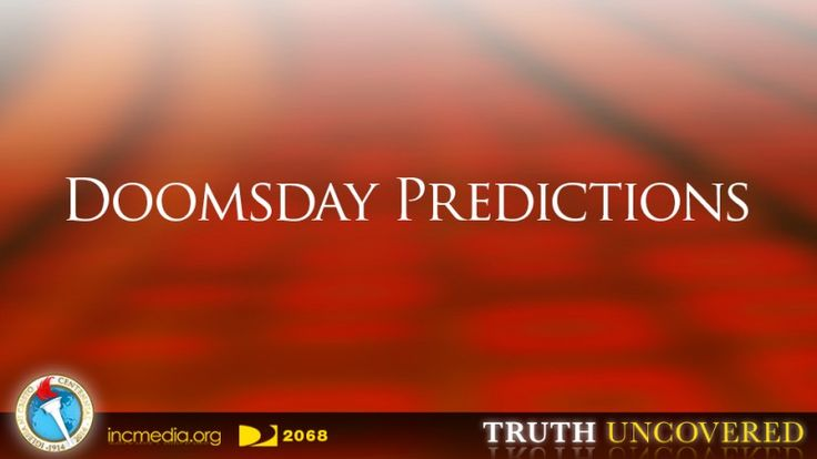 Doomsday Predictions – Iglesia Ni Cristo Media – Truth Uncovered: Doomsday Predictions