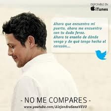 Alejandro Sanz. Song: No Me Compares. Album: La Musica No Se Toca.