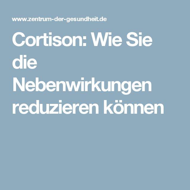 Cortison: Wie Sie die Nebenwirkungen reduzieren können