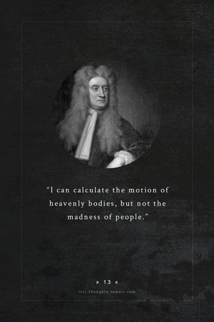 best images about isaac newton quotes english intj sir isaac newton an english physicist and mathematician who is widely regarded as one of the most influential scientists of all time and as a key