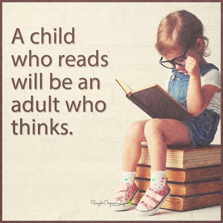 Image Result For A Child Who Reads Will Be An Adult Who Thinks