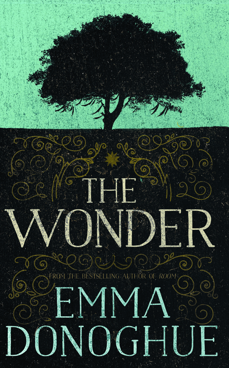 The Wonder, by Emma Donoghue (HarperCollins) http://www.harpercollins.ca/9781443450027/the-wonder