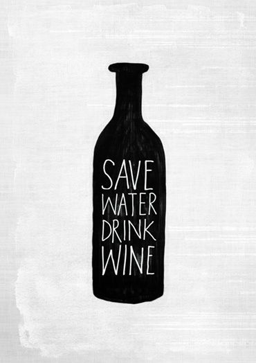 WORDS save water drink wine