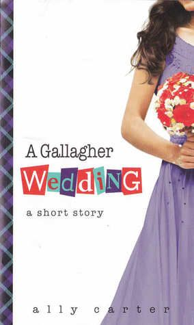 """A Gallagher Wedding - a short story"" (Book 6.5) by Ally Carter I loved this short story!! It's so cute."