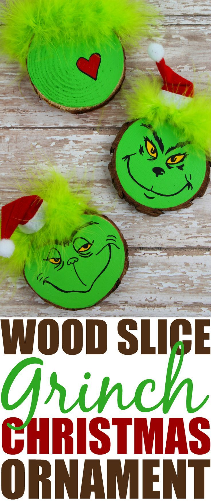 Wood Slice Grinch Christmas Tree Ornament Craft Recipe Grinch Christmas Tree Christmas Tree Ornament Crafts Grinch Christmas