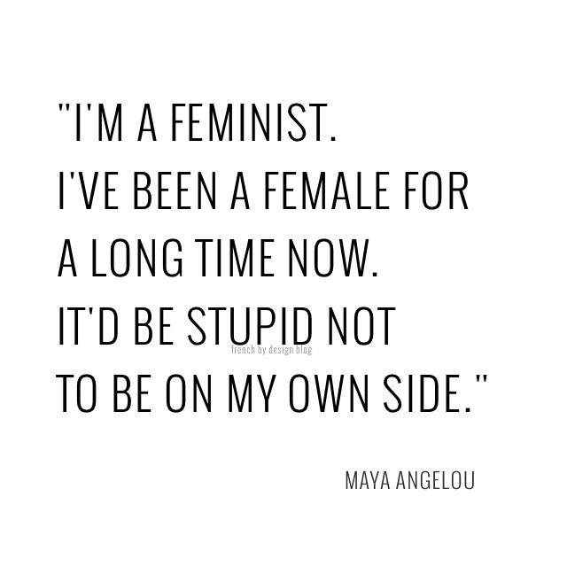 quote feminist angelou frenchbydesign blog