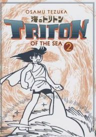 Triton of the Sea, Volume 2 (Manga)