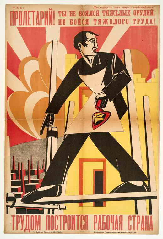 Proletariat, you didn't fear heavy weapons -- don't fear heavy labor. The workers' country is built by labor. (1917-1921)