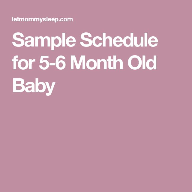 Sample Schedule for 5-6 Month Old Baby
