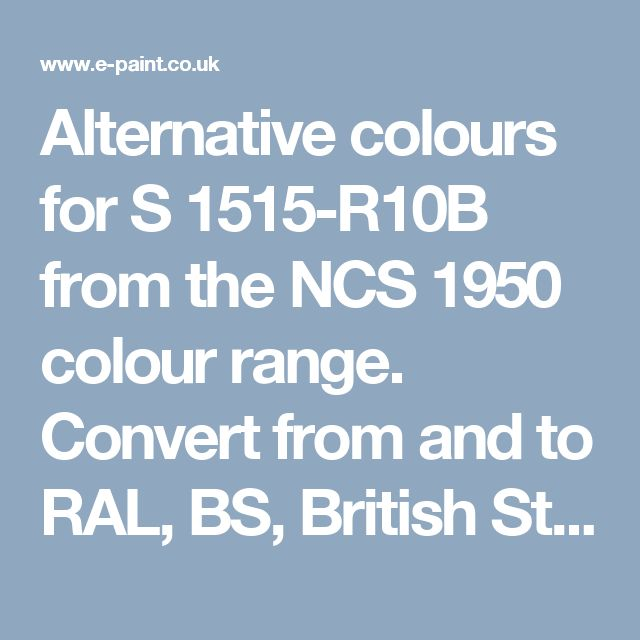 Alternative colours for S 1515-R10B from the NCS 1950 colour range. Convert from and to RAL, BS, British Standard, Pantone, Federal Standard 595C, Australian Standard, AS 2700, Farrow and Ball, Little Greene, Dulux Trade, DIN and NCS colour systems