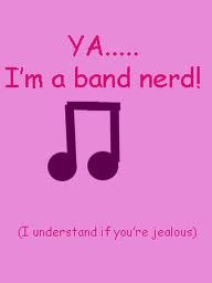 band nerds are awesome! :) I wish I could join band.. :-/