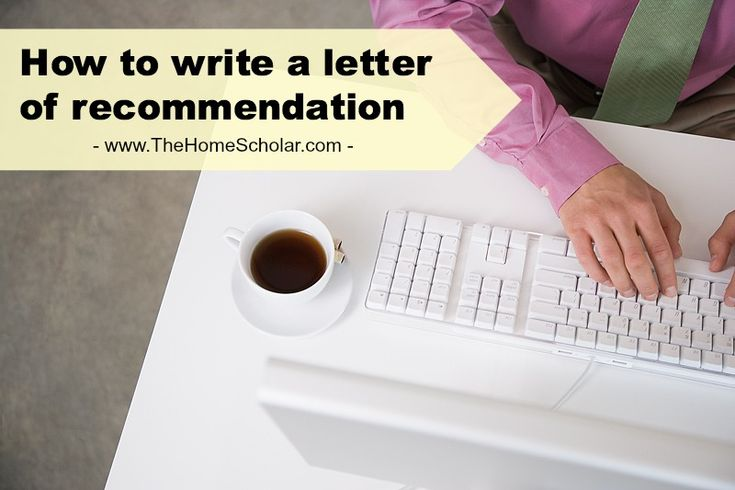 The best letters of recommendation will come from someone who knows a child well and who also writes well. #HomeScholar #collegeapplications