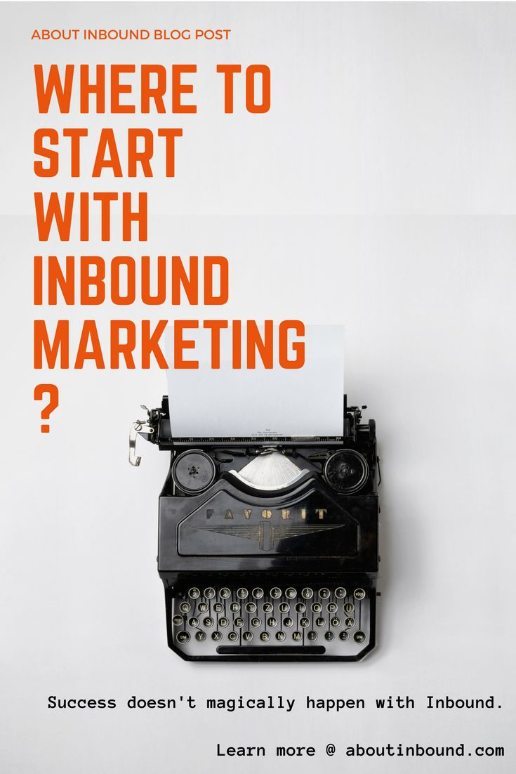 Where to start with Inbound Marketing Inbound is an increasingly popular approach. It can be difficult to know where to start, content offers, blogging, buyer personas, social, email, contact lists?