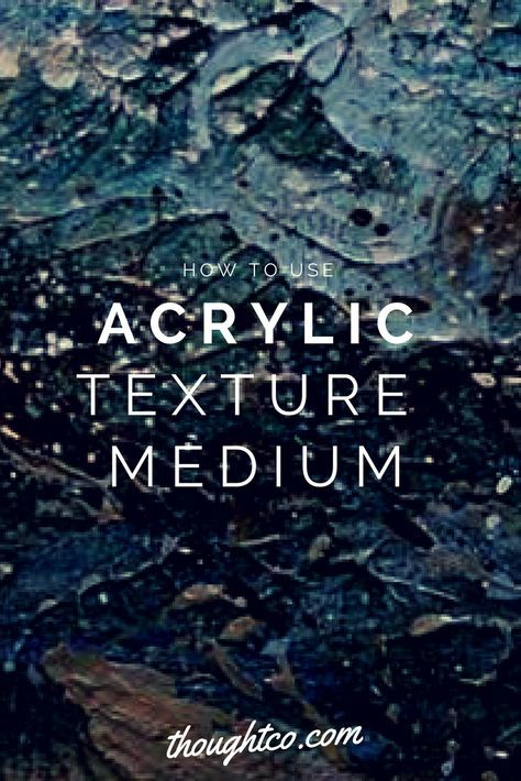 Here's how to create interesting texture using acrylic texture