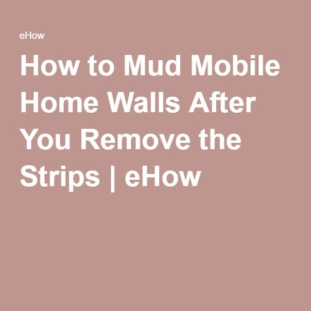 How To Mud Mobile Home Walls After You Remove The Strips