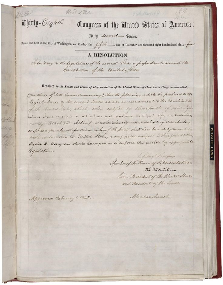 usnatarchivesexhibits: An End to Slavery The 13th Amendment declares neither slavery nor involuntary servitude except as a punishment for crime whereof the party shall have been duly convicted shall exist within the United States . President Abraham Lincoln submitted the above joint resolution to congress on February 1st 1865. The 13th amendment passed on December 18th 1865. Unfortunately Lincoln was assassinated before it became law. Draft of Senate Joint Resolution 16 Submitting the 13th…