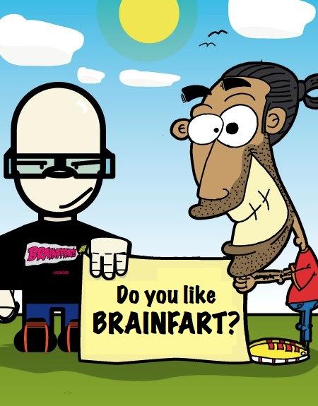 Do you like BRAINFART?