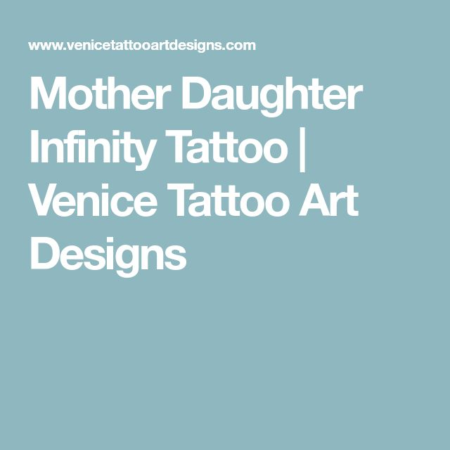 Mother Daughter Infinity Tattoo | Venice Tattoo Art Designs