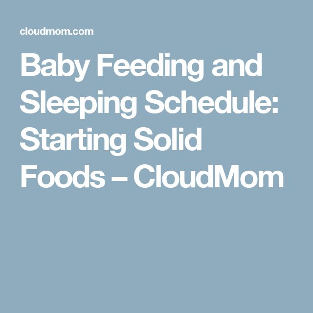 Baby Feeding and Sleeping Schedule: Starting Solid Foods – CloudMom