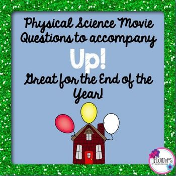 Physical Science Movie Questions to accompany Up! End of Year Activity!