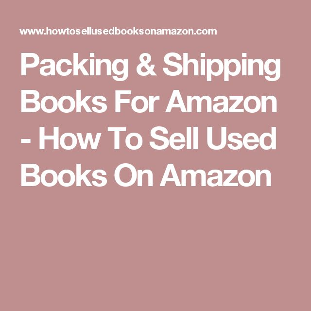 Packing & Shipping Books For Amazon - How To Sell Used Books On Amazon