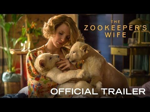 THE ZOOKEEPER'S WIFE - Official Trailer [HD] - In Theaters March 2017 - Jessica Chastain,Johan Heldenbergh  | Focus Features