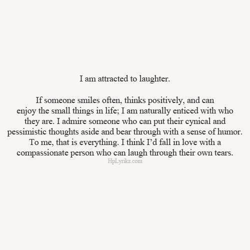 I am attracted to laughter...