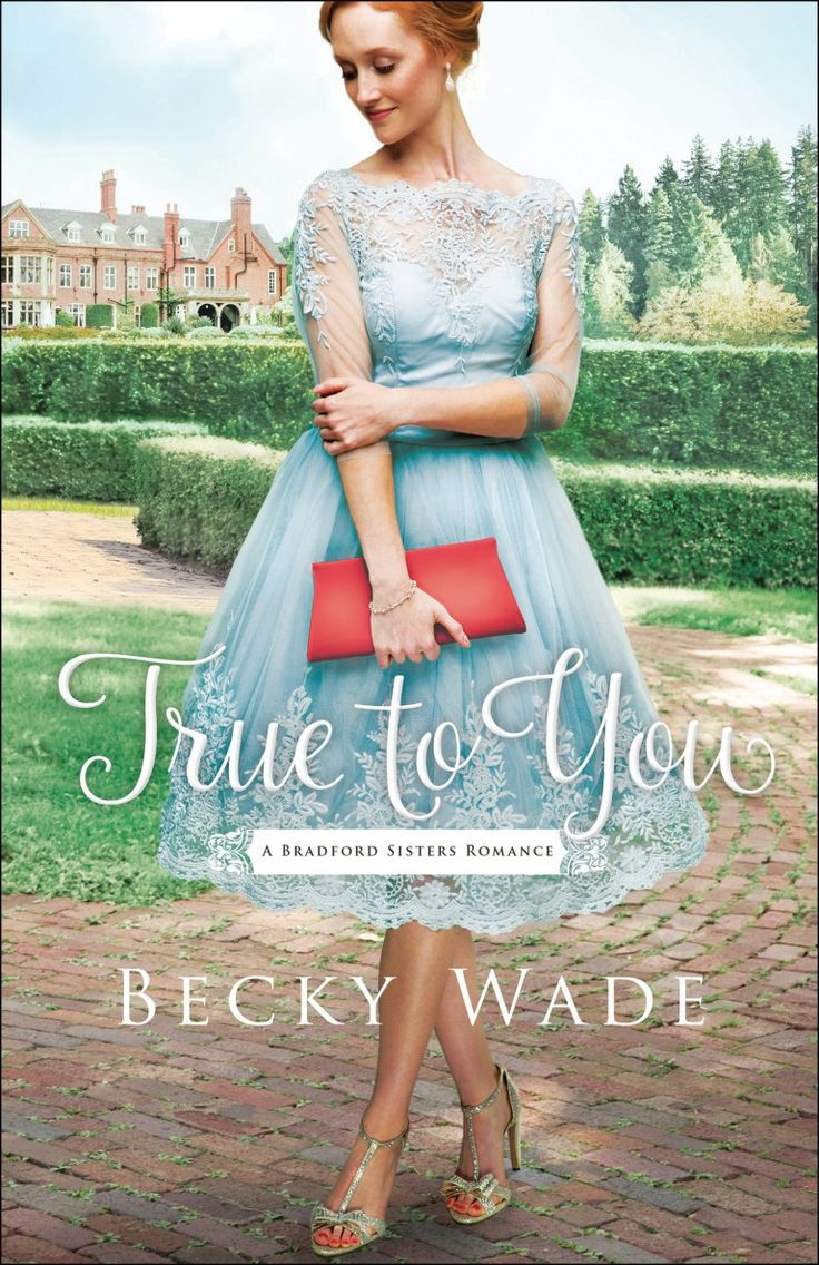 True-to-You by Becky Wade...  May 2017