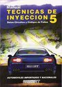 Manual técnicas de inyección 5 : datos, circuitos y códigos de fallas / Tecca, Ricardo    N° de pedido: 629.253 T255D 2005
