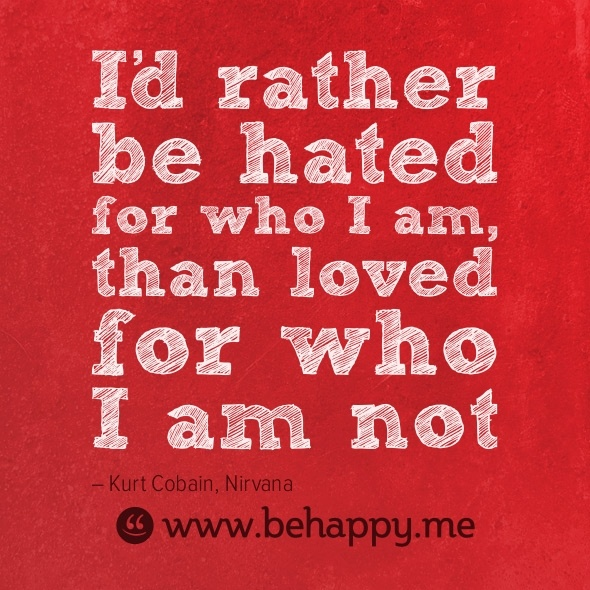 I'd rather be hated for who I am, than loved for who I am not #behappy: Life Quotes, Love Me Or Hate Me Quotes, Happy Quotes, Quotes Behappi, Girls Quotes, Bobs Quotes, Happy Is, You Hate Me Quotes, Favorite Quotes