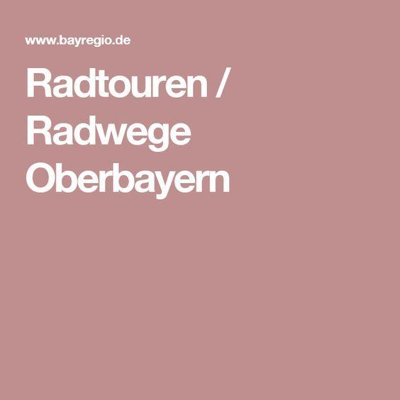 Radtouren / Radwege Oberbayern