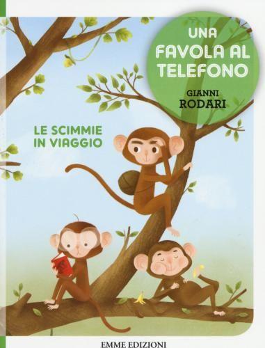 Le #scimmie in viaggio. una favola al telefono edizione Emme edizioni  ad Euro 4.16 in #Emme edizioni #Libri gialli narrativa gialli