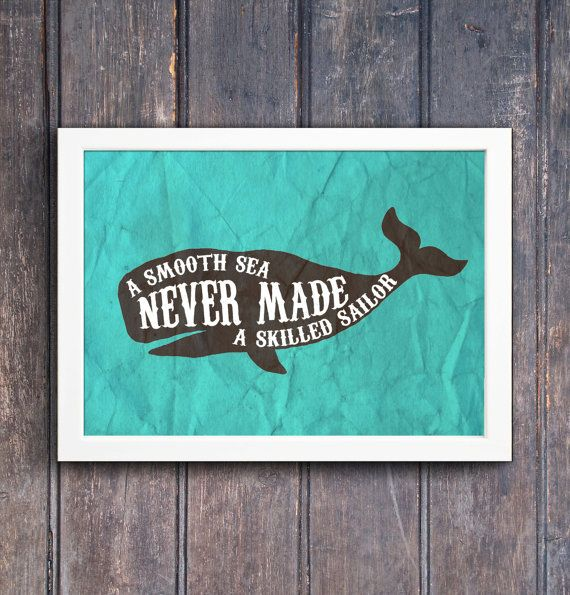 A smooth sea never made a skilled sailor  by SouthPacific on Etsy (Art & Collectibles, Prints, Digital Prints, print, ocean, sea, whale art, sailor, coastal decor, wall art, whale art print, inspiration print, typography quote, typography print, smooth sea, skilled sailor)