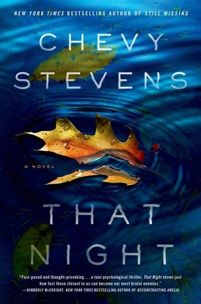 That Night - Chevy Stevens. Really good mystery/thriller! One of those books you cannot put down!!!