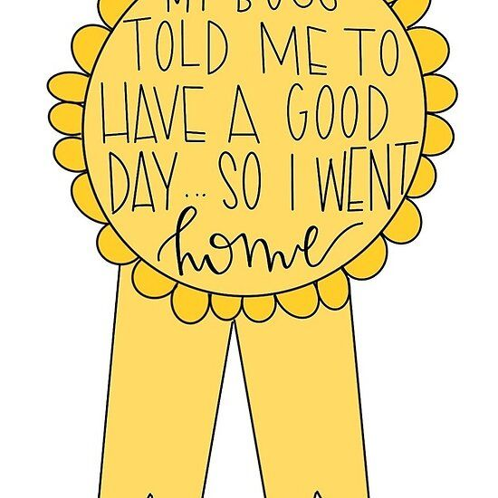 good day – went home, work, sarcasm, stickers, quotes, funny, gifts,