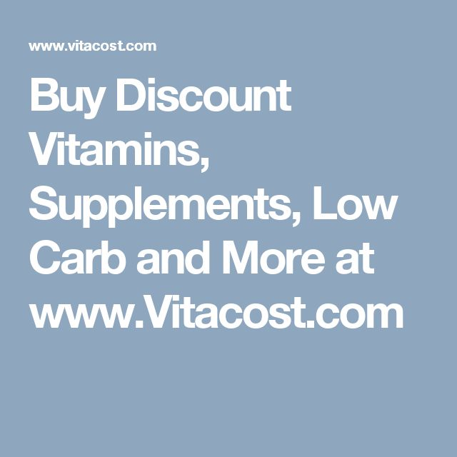 Buy Discount Vitamins, Supplements, Low Carb and More at www.Vitacost.com