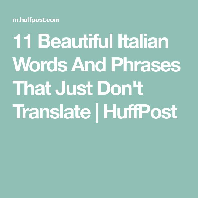 11 Beautiful Italian Words And Phrases That Just Don't Translate | HuffPost